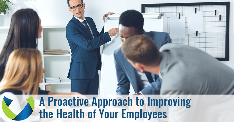 A Proactive Approach to Improving the Health of Your Employees