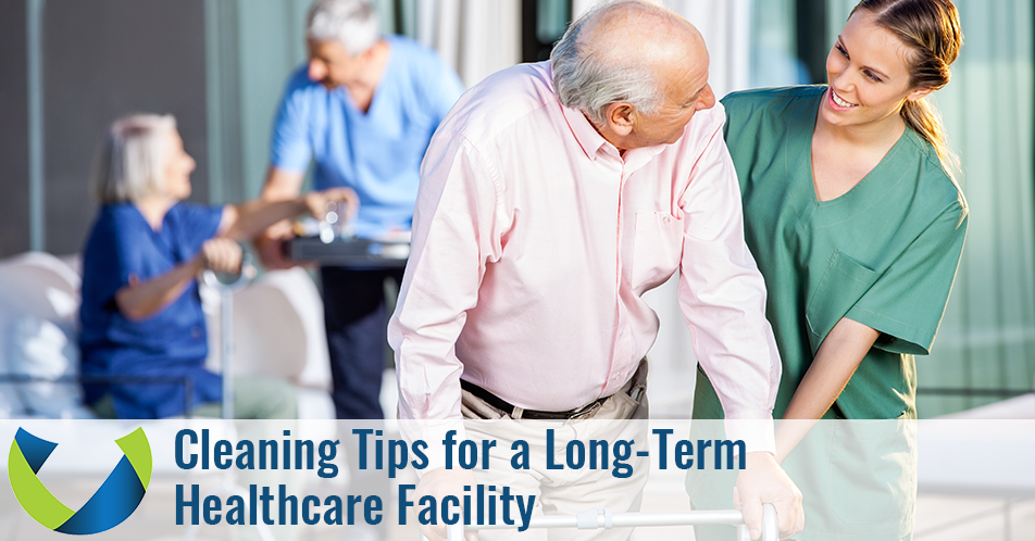 Cleaning Tips for a Long-Term Healthcare Facility